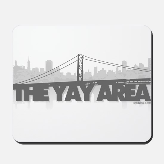 The Yay Area Mousepad