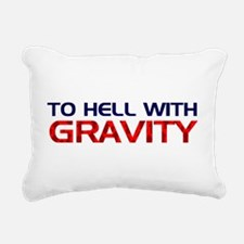 To Hell With Gravity Rectangular Canvas Pillow
