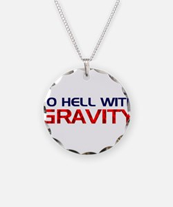 To Hell With Gravity Necklace