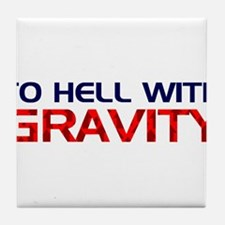 To Hell With Gravity Tile Coaster