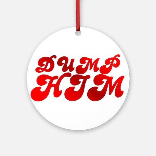 Dump Him Ornament (Round)