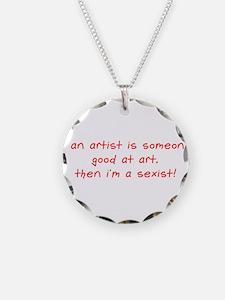 I'm a sexist Necklace