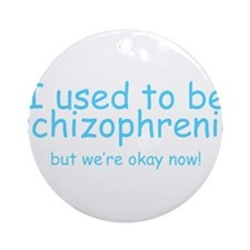 Schizophrenic! Ornament (Round)