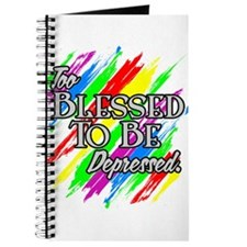 To Blessed to be Depressed Journal
