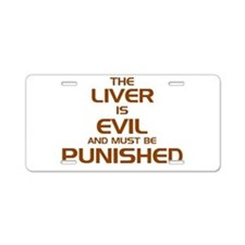 The Liver Is Evil! Aluminum License Plate