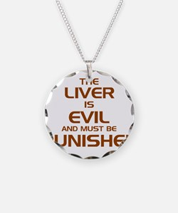 The Liver Is Evil! Necklace