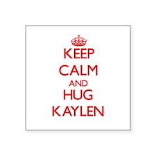 Keep Calm and Hug Kaylen Sticker