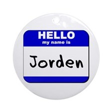 hello my name is jorden  Ornament (Round)
