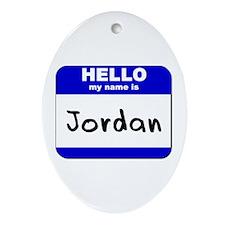 hello my name is jordan  Oval Ornament