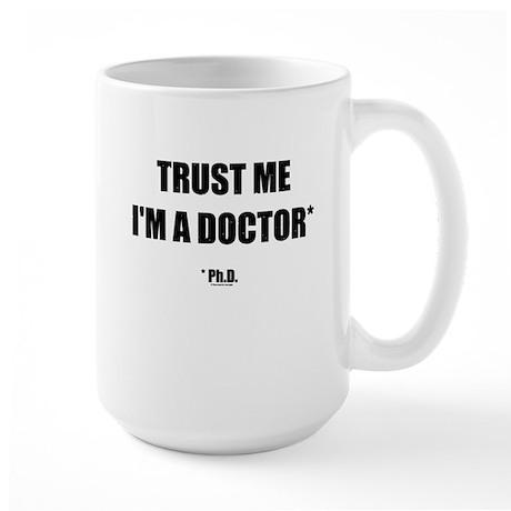 Trust The PhD (Streamlined) Mugs