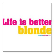 """Life Is Better Blonde Square Car Magnet 3"""" x 3"""""""