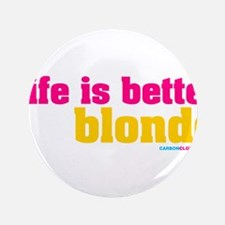 """Life Is Better Blonde 3.5"""" Button (100 pack)"""