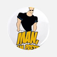 """Man Im Pretty 3.5"""" Button (100 pack)"""