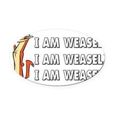 I Am Weasel Song Oval Car Magnet
