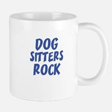 DOG SITTERS ROCK Mugs