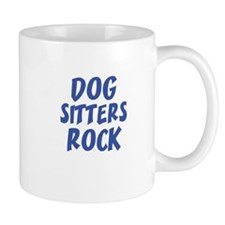 DOG SITTERS ROCK Mugs
