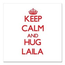"Keep Calm and Hug Laila Square Car Magnet 3"" x 3"""