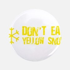 "Don't Eat Yellow Snow 3.5"" Button"