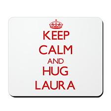 Keep Calm and Hug Laura Mousepad