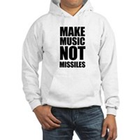 Make Music Not Missiles Hooded Sweatshirt