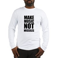 Make Music Not Missiles Long Sleeve T-Shirt