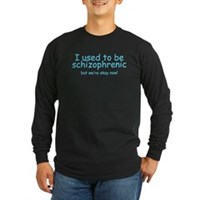 Schizophrenic! Long Sleeve Dark T-Shirt