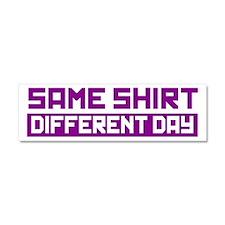 Same Shirt, Different Day Car Magnet 10 x 3