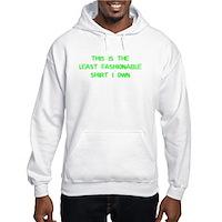 Not Fashionable Hooded Sweatshirt