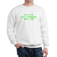 Not Fashionable Sweatshirt