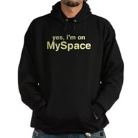 Yes, I'm On Myspace Hoodie (dark)