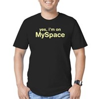 Yes, I'm On Myspace Men's Fitted T-Shirt (dark)