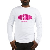 Keep Staring Long Sleeve T-Shirt
