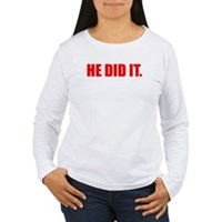 He Did It. Women's Long Sleeve T-Shirt
