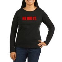 He Did It. Women's Long Sleeve Dark T-Shirt