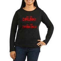 I'm Not Drunk! Women's Long Sleeve Dark T-Shirt