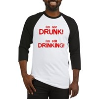 I'm Not Drunk! Baseball Jersey