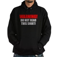 Do Not Read This Tshirt! Hoodie (dark)