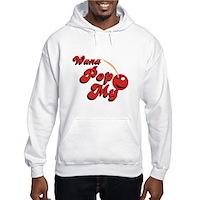 Wana Pop My Cherry? Hooded Sweatshirt
