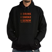 I Drink, I Smoke, I Screw Hoodie (dark)