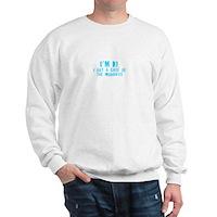 Im Ill! Sweatshirt