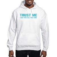 Trust me... Hooded Sweatshirt