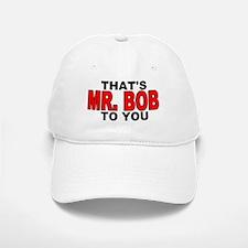 MR. BOB Baseball Baseball Cap