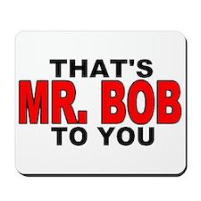 MR. BOB Mousepad