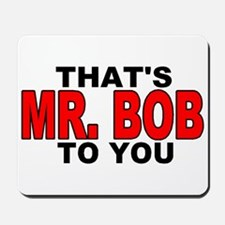 MR. BOB Mousepad