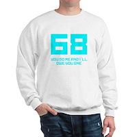Let's 68! Sweatshirt