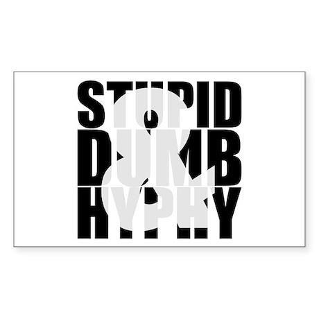 Stupid, Dumb & Hyphy Rectangle Sticker