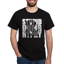 Stupid, Dumb & Hyphy T-Shirt