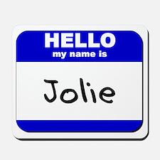 hello my name is jolie  Mousepad