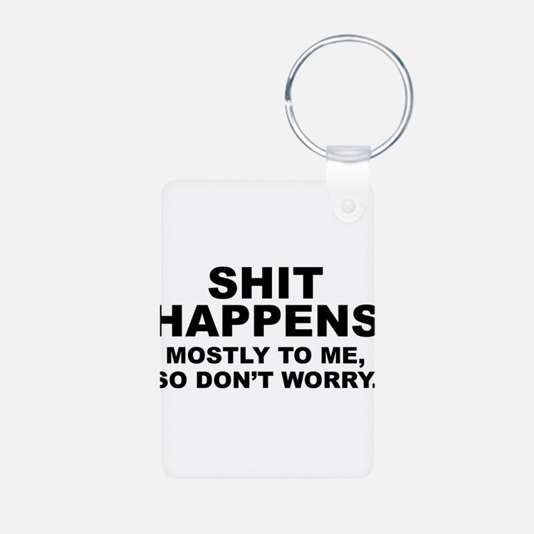 Shit Happens Keychains