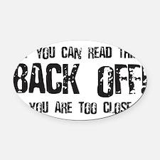 Back off! Oval Car Magnet